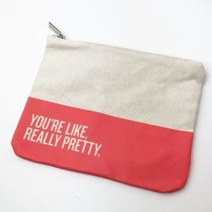 "Nordstrom ""You're like really Pretty"" Makeup Bag"